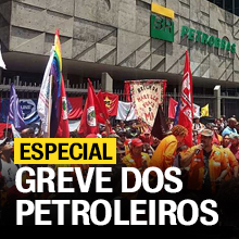 ESPECIAL GREVE DOS PETROLEIROS