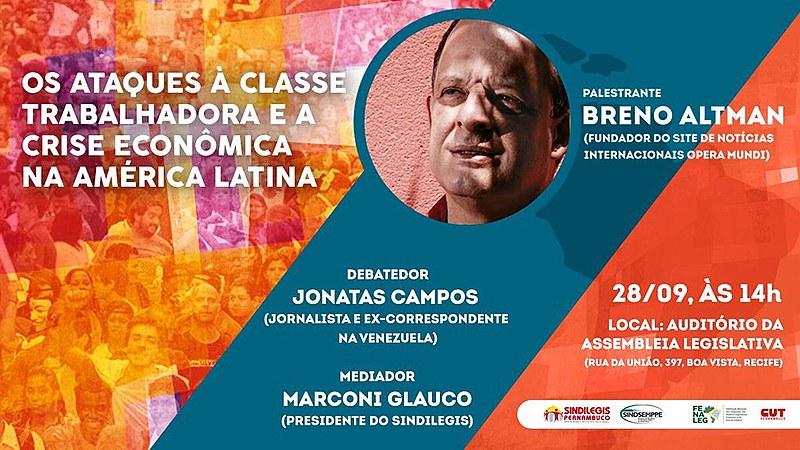 Evento conta também com Jonatas Campos, jornalista pernambucano que foi correspondente do Brasil de Fato e do Opera Mundi na Venezuela.