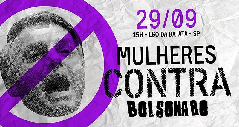 Mulheres contra Bolsonaro é o nome do ato, organizado pelas redes, que ocorrerá no Brasil e fora do País, no próximo dia 29/09