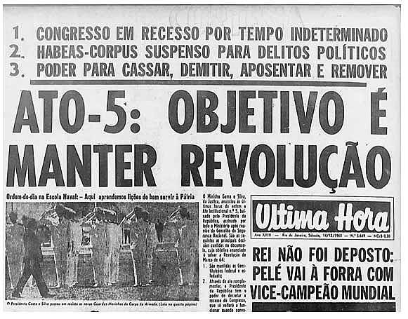 O Ato Institucional 5 resultou no fechamento do Congresso e tornou sistemática a perseguição a opositores do regime