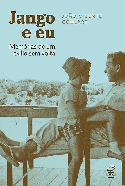"""Capa do livro """"Jango e eu – memórias de um exílio sem volta"""""""